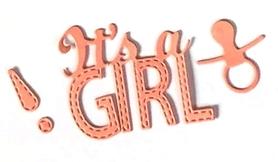 Wykrojnik Napis It's a Girl! + smoczek (744-2)