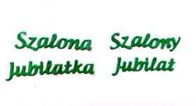 Wykrojnik - Szalony Jubilat Szalona ...(L4-B3125a)